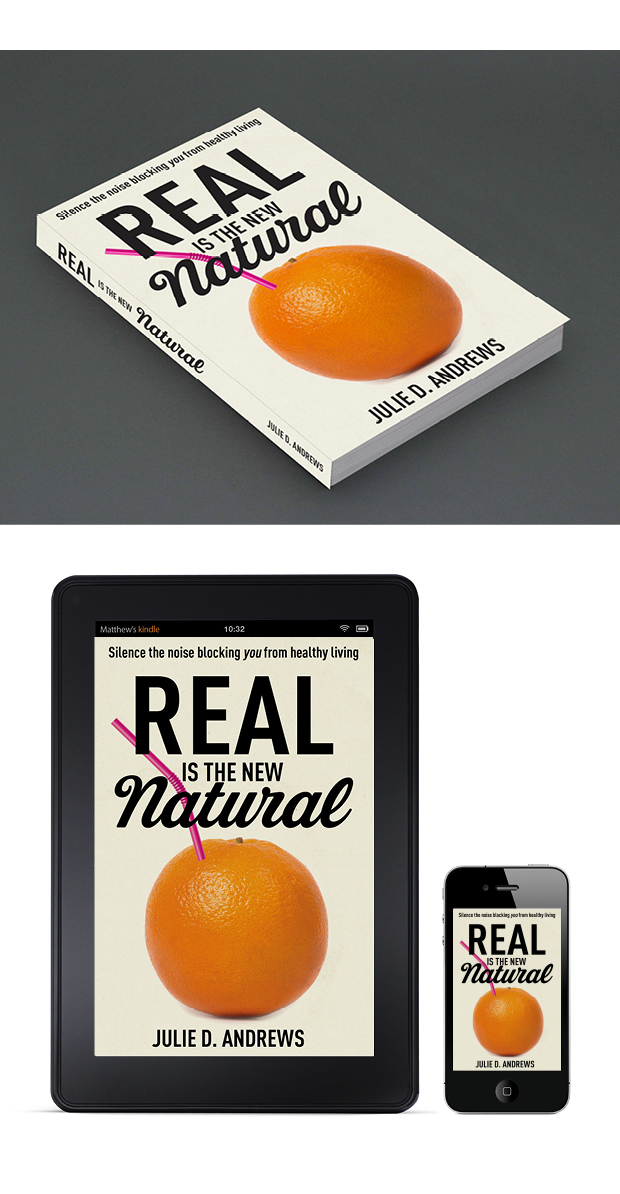 Lifestyle Book Cover Design – Real is the New Natural