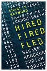 Hired, Fired, Fled